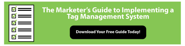 The Marketer's Guide to Implementing a Tag Management System