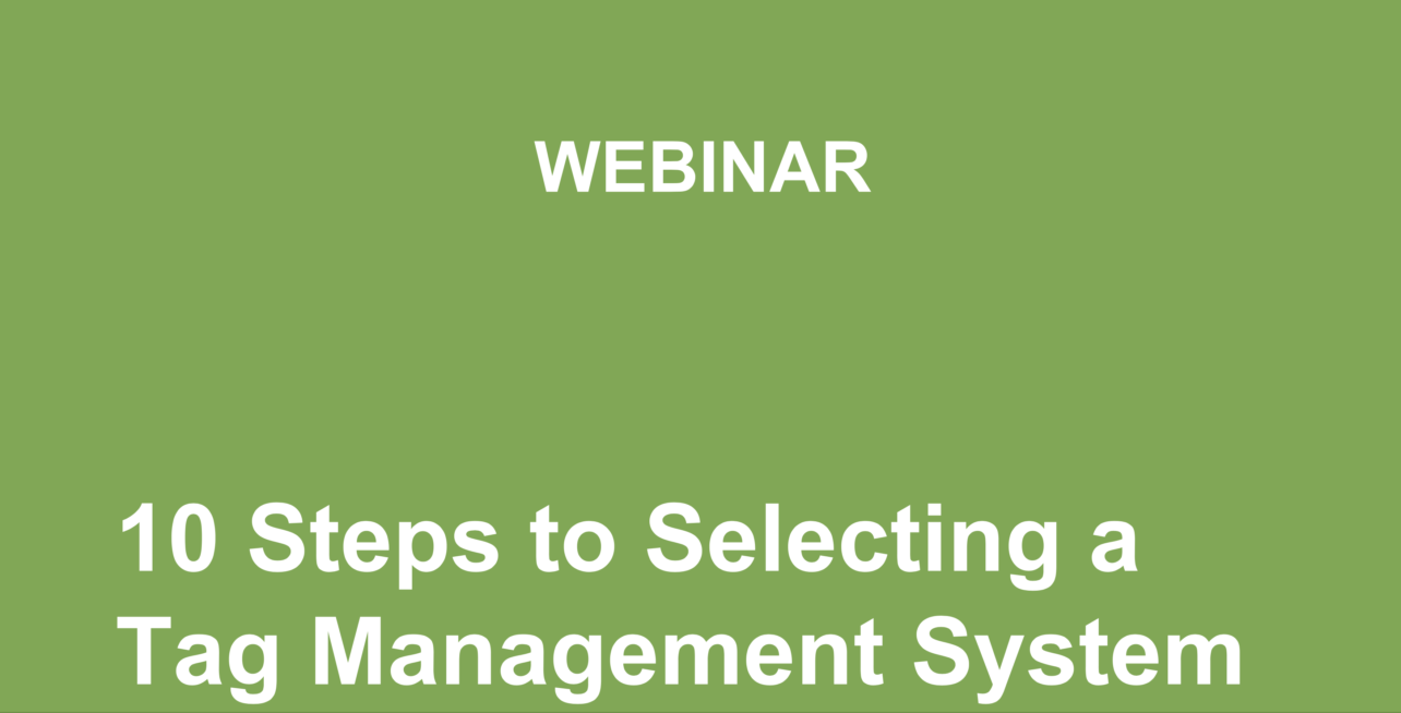 10 Steps to Selecting a Tag Management System