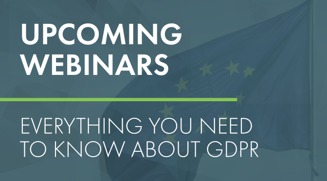 Upcoming Webinars: Everything You Need to Know About GDPR