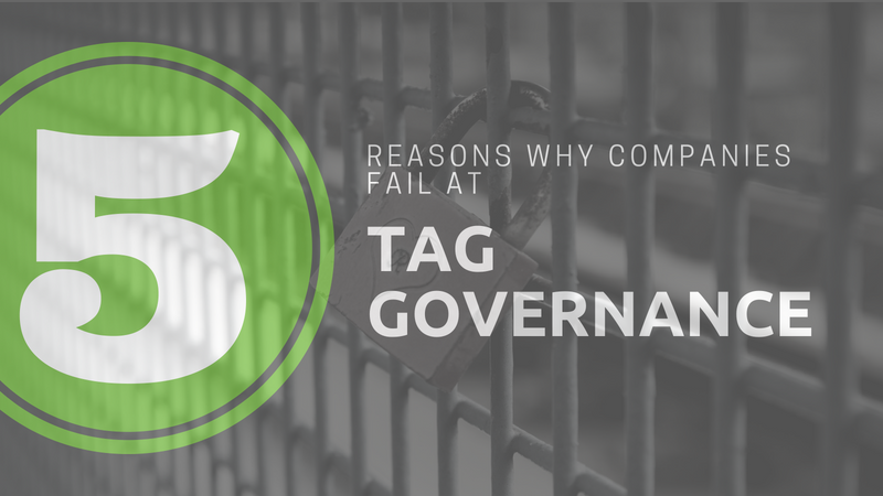 Top 5 Reasons Companies Fail at Tag Governance