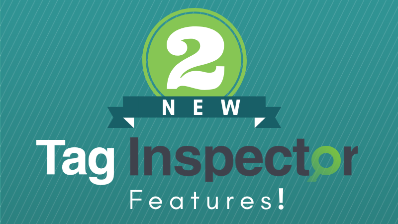 Two New Tag Inspector Features