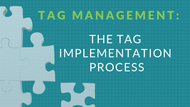 Tag Management: The Tag Implementation Process
