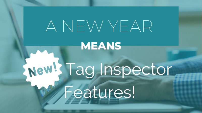 A New Year and New Features for Tag Inspector