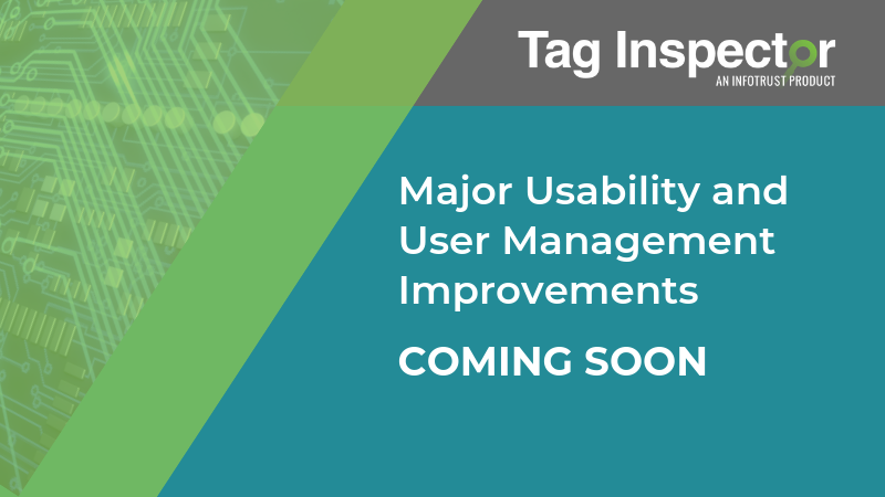 Tag Inspector Usability, User Management Improvements