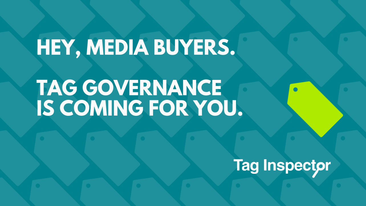 Tag governance media buyers