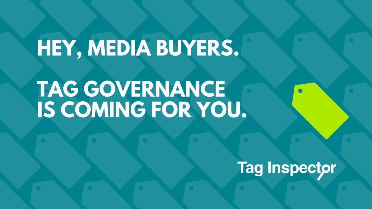 Tag governance media buyers