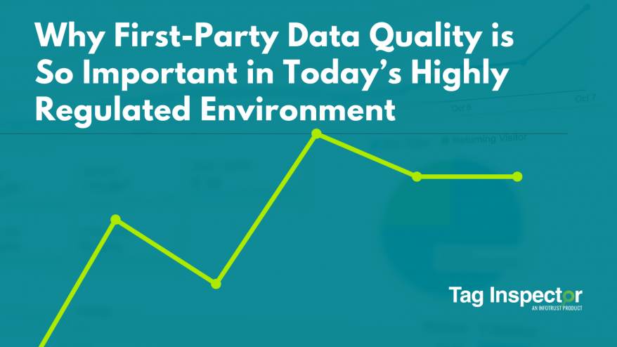 Why First-Party Data Quality is So Important in Today's Highly Regulated Environment